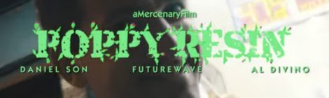 Daniel Son x Futurewave - Poppy Resin (Feat. Al Divino) |#aMercenaryFilm [4K]