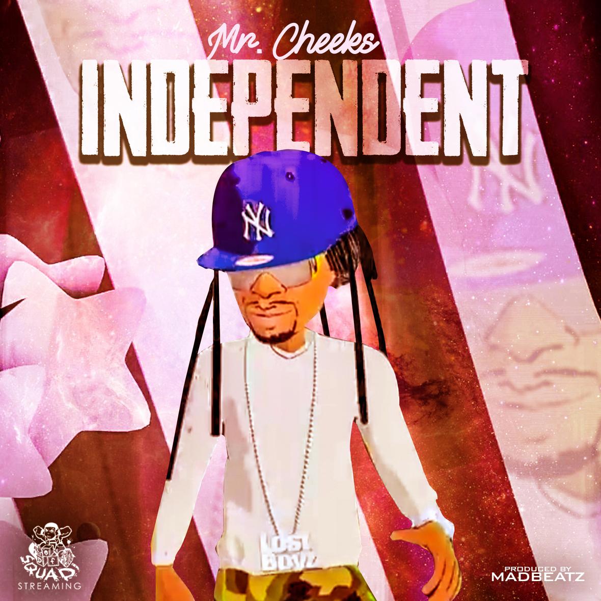 Mr Cheeks - Independent (prod Madbeatz)