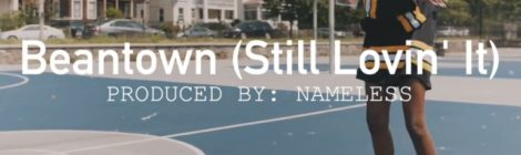 Lyric Jones x Nameless - Beantown (Still Lovin' It)(Official Music Video)