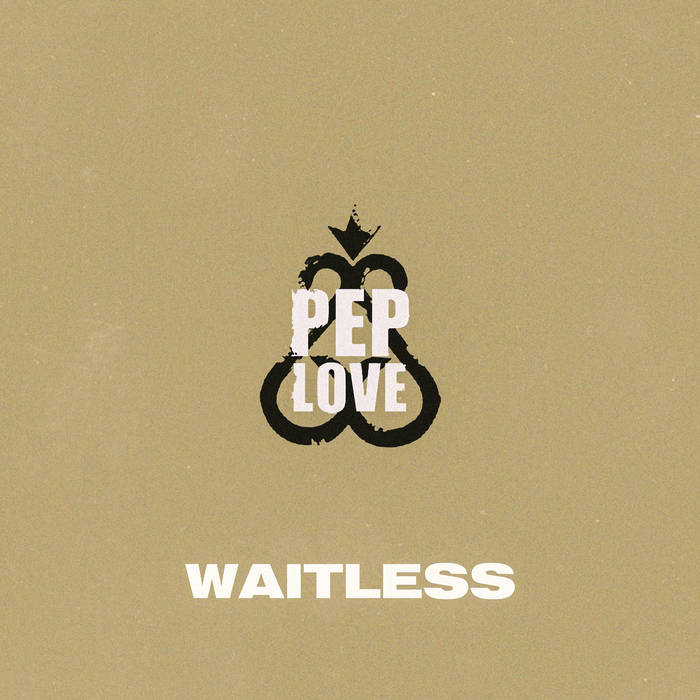 Pep Love - Waitless [audio]