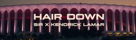 SiR - Hair Down ft. Kendrick Lamar (Official Video)