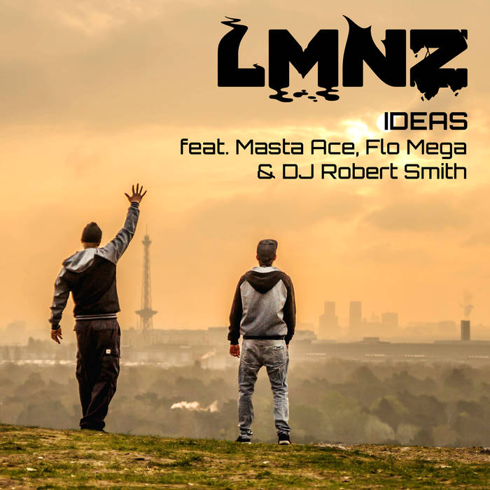 LMNZ ft Masta Ace, Flo Mega & DJ Robert Smith - Ideas  / Video & Single