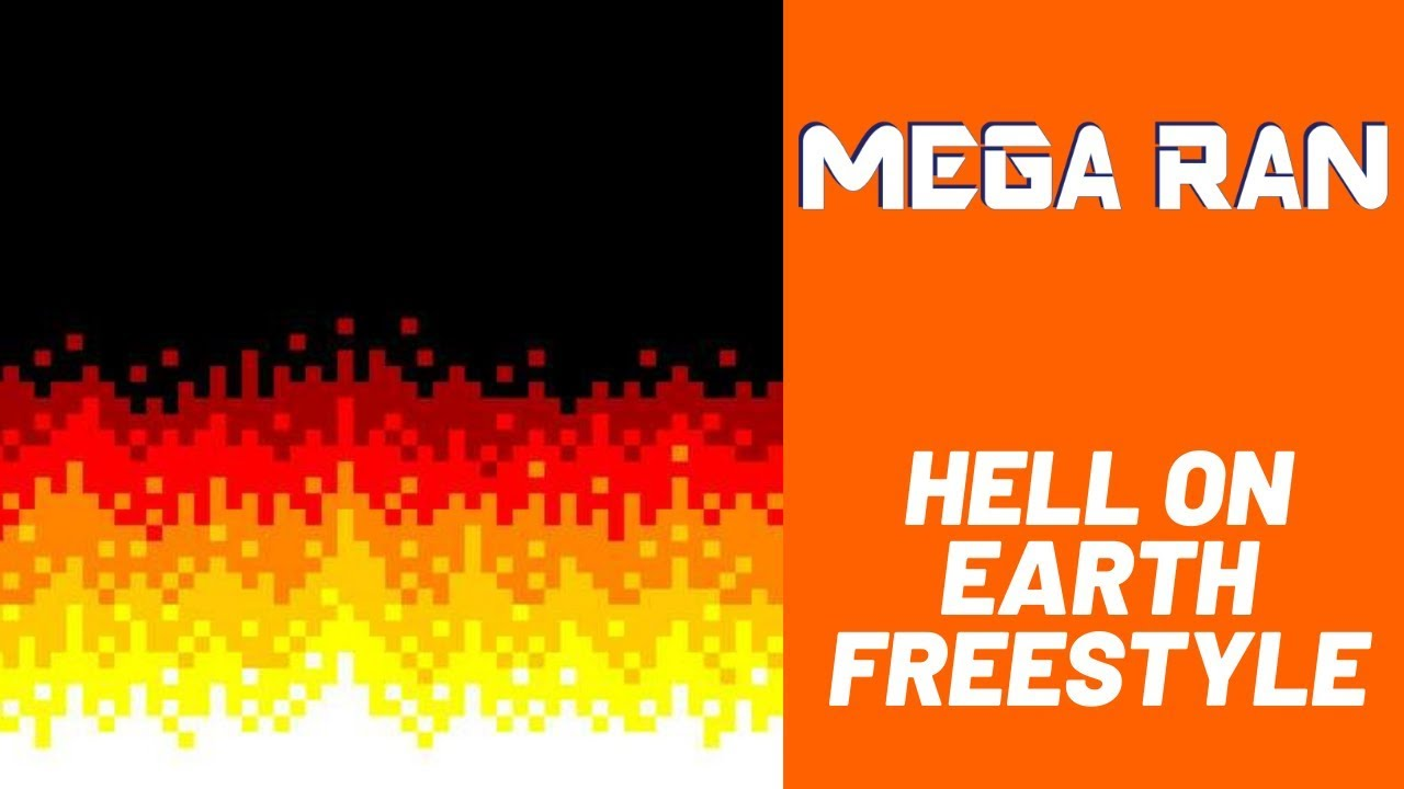 Mega Ran - Hell On Earth (One Take)