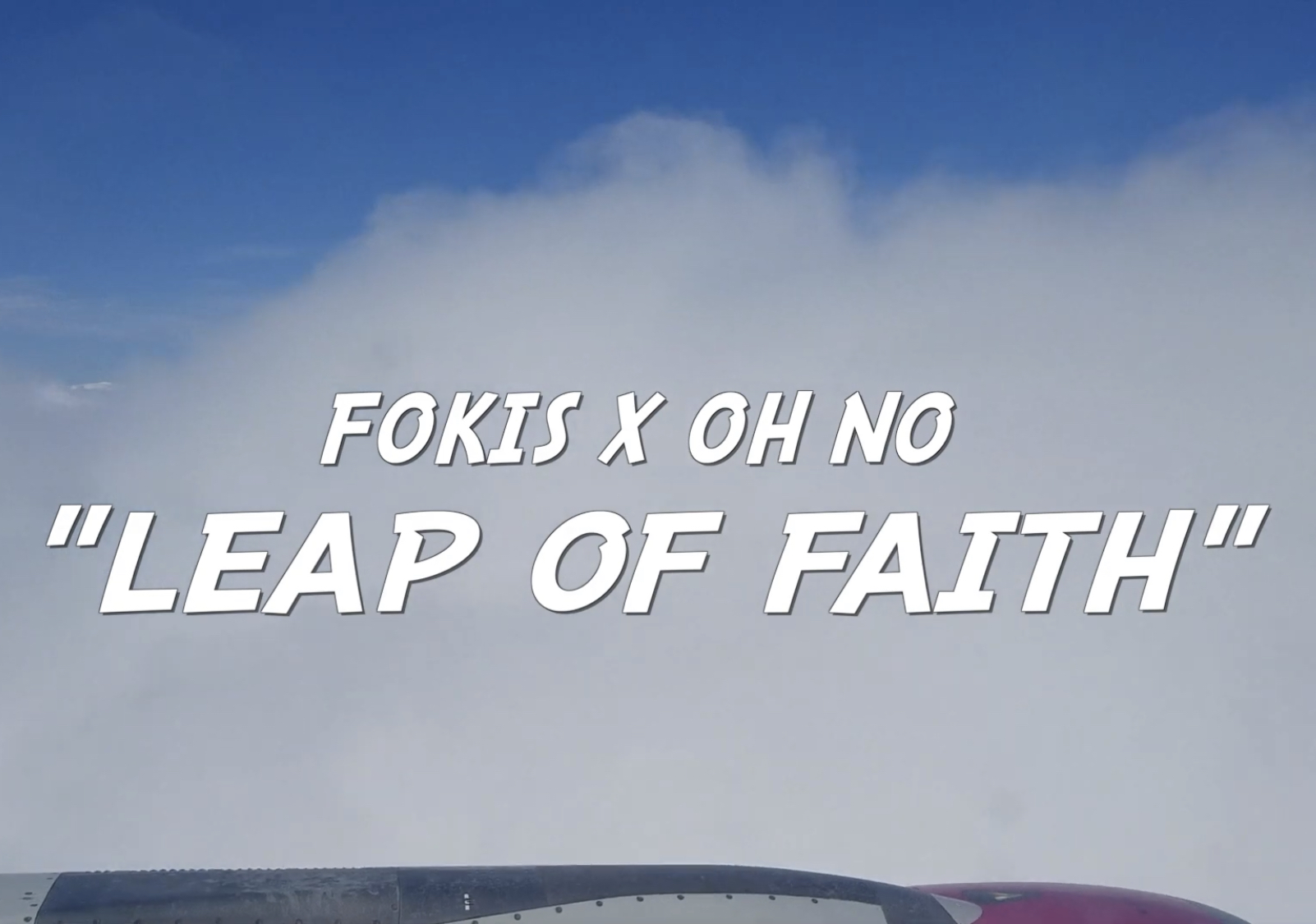 Fokis x Oh No - Leap Of Faith [Official Video]