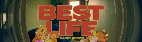 Danny Brown - Best Life (Official Video)