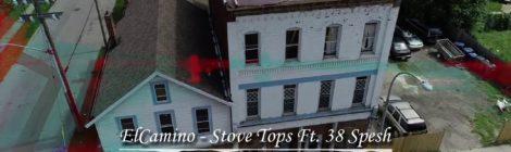 ElCamino - Stove Tops feat. 38 Spesh