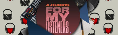 "A. Burris, JD Riggz ""For My Listeners"" [Album]"