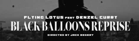 Flying Lotus - Black Balloons Reprise feat. Denzel Curry (Official Video)