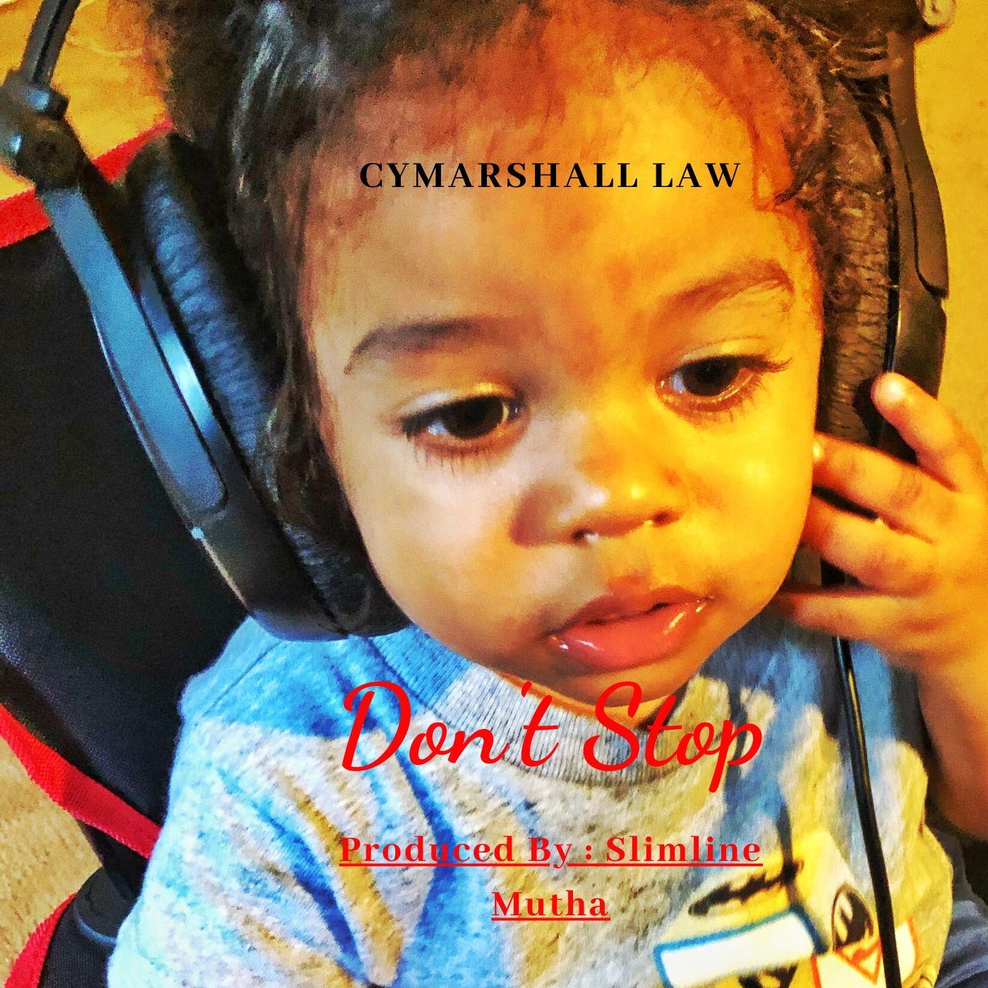 Cymarshall Law - Don't Stop
