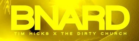 """Tim Hicks X The Dirty Church - """"BNARD"""" [video]"""
