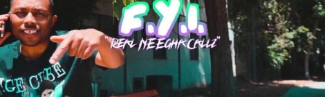 F.Y.I. - Real Neegha Callz (Music Video)