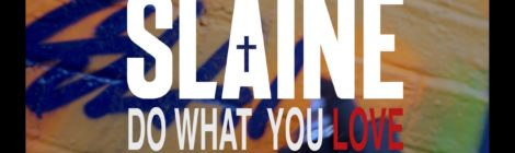 "Slaine - ""Do What You Love"" ft. Cyrus Deshield Official Video"