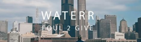 WateRR - Foul 2 Give (prod by Clypto) [video]
