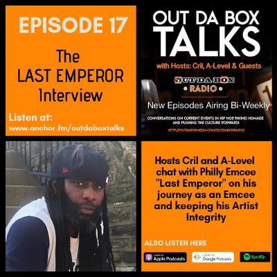 Out Da Box Talks Episode 17 - The Last Emperor Interview
