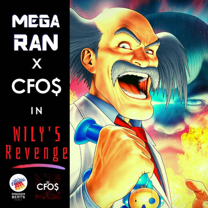 Mega Ran x CFO$ - Wily's Revenge