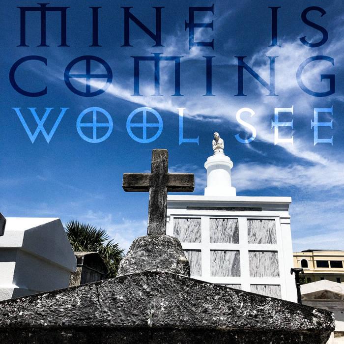 Wool See - Mine Is Coming