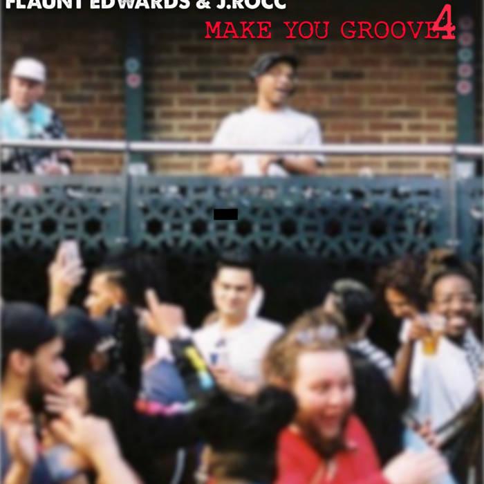 J.Rocc - Make You Groove 4