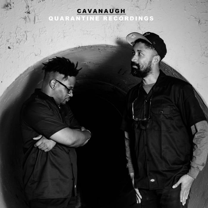 cavanaugh (open mike eagle + serengeti) - Quarantine Recordings