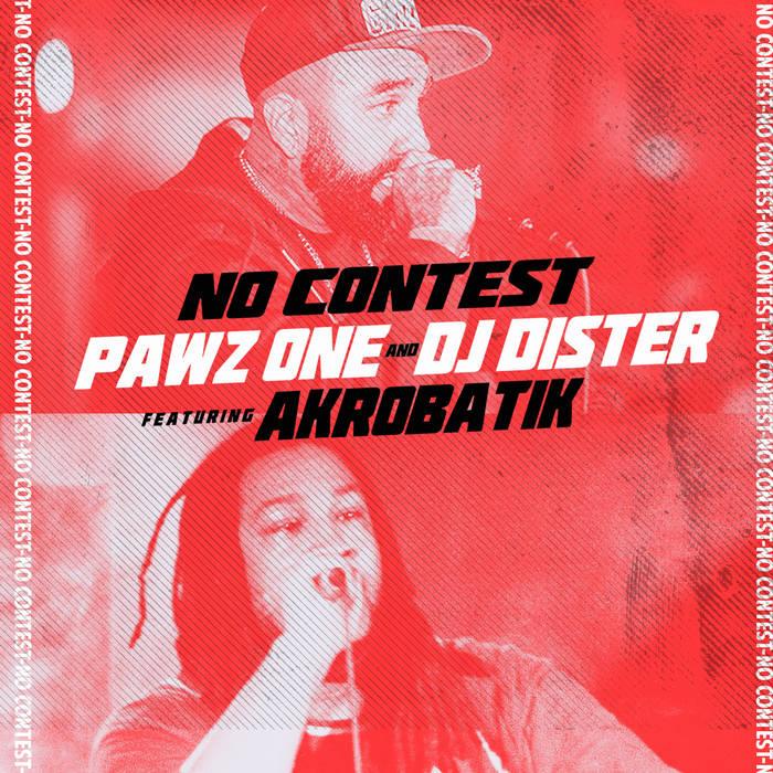 Pawz One & DJ Dister - No Contest feat. Akrobatik