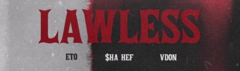 Eto x $ha Hef - Lawless (Prod. By V Don)