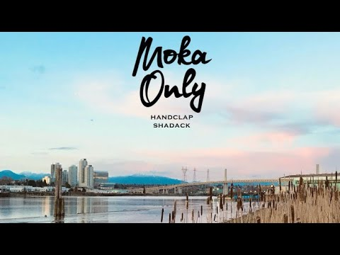 Moka Only - Handclap Shadack