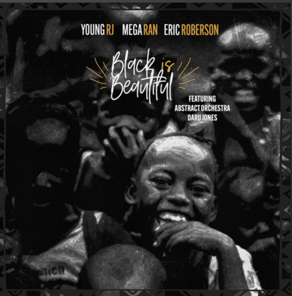 Young RJ - Black Is Beautiful feat. Abstract Orchestra & Daru Jones