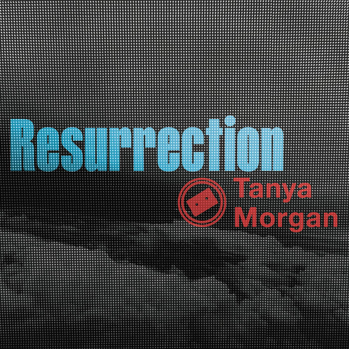 Tanya Morgan - Resurrection [audio]