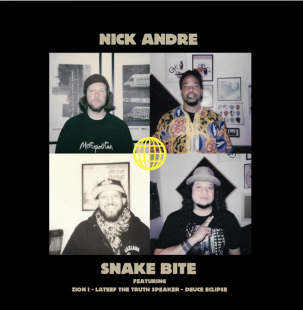 Nick Andre - Snake Bite feat. Zion I, Lateef The Truth Speaker & Deuce Eclipse