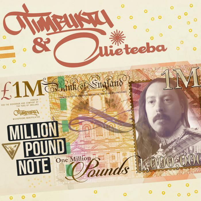 Timbuktu & Ollie Teeba Million Pound Note | Album