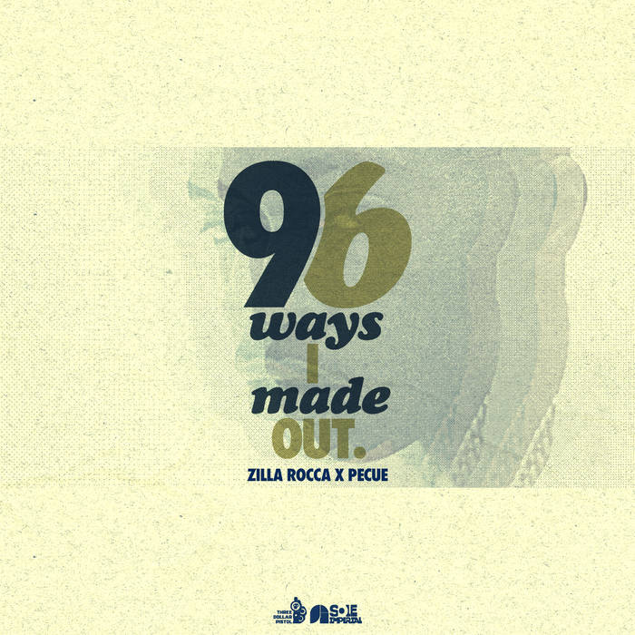 Zilla Rocca x Pecue - 96 Ways I Made Out EP
