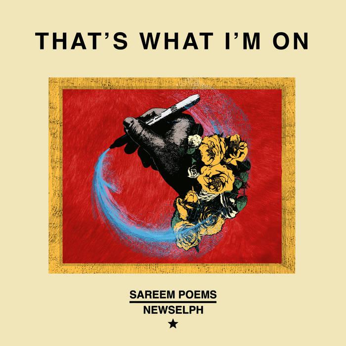 Sareem Poems & Newselph - Thats What Im On | Single