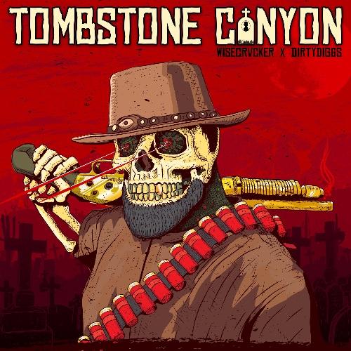 WISECRVCKER x DirtyDiggs - Tombstone Canyon EP (feat. Ruste Juxx, Myka 9, Ren Thomas)