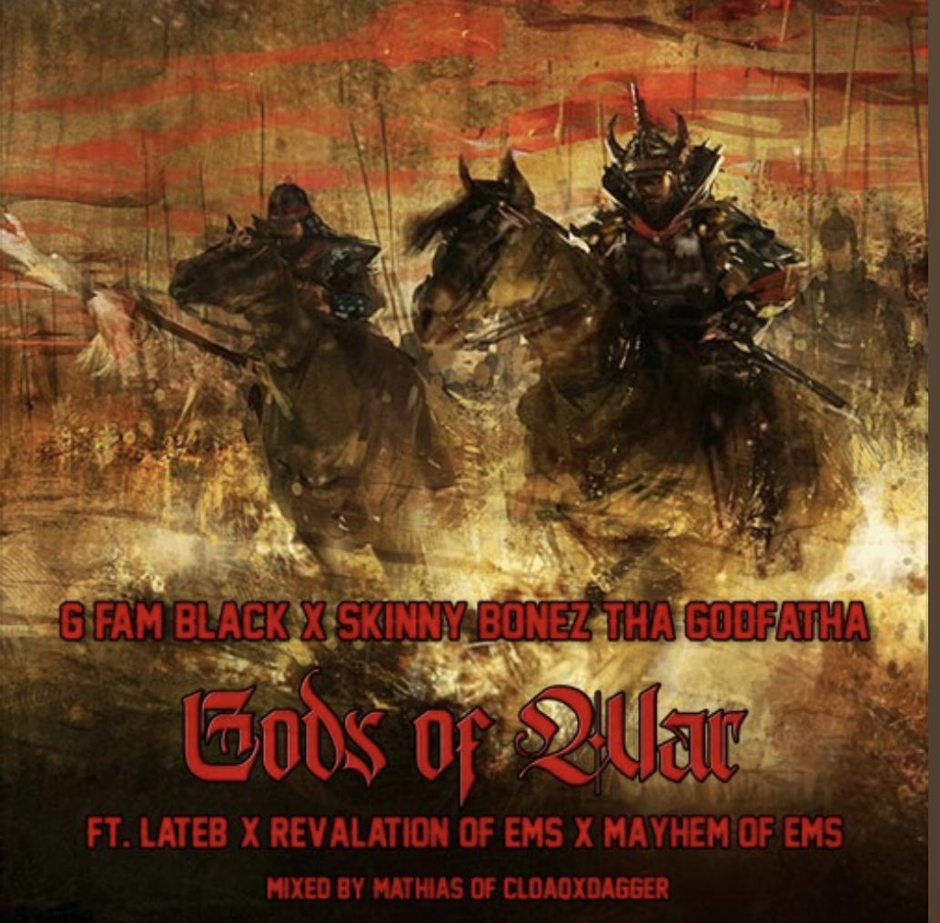 G FAM BLACK x Skinny Bonez Tha Godfatha - Gods Of War Ft. Lateb, Revalation of EMS, Mayhem of EMS