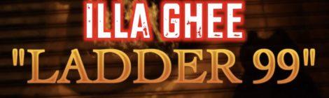 "Illa Ghee ""Ladder 99"" (Official Music Video)"