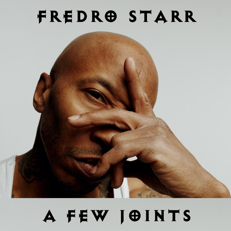 Fredro Starr - A Few Joints EP [audio/video]