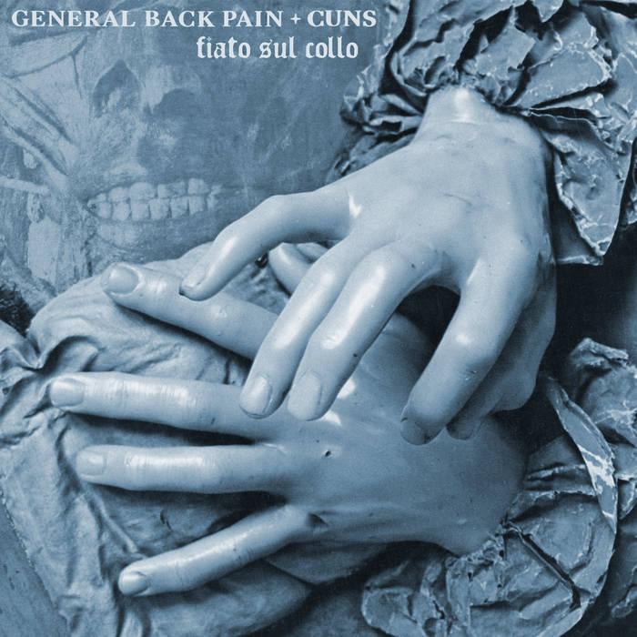 General Back Pain + Cuns - FIATO SUL COLLO EP