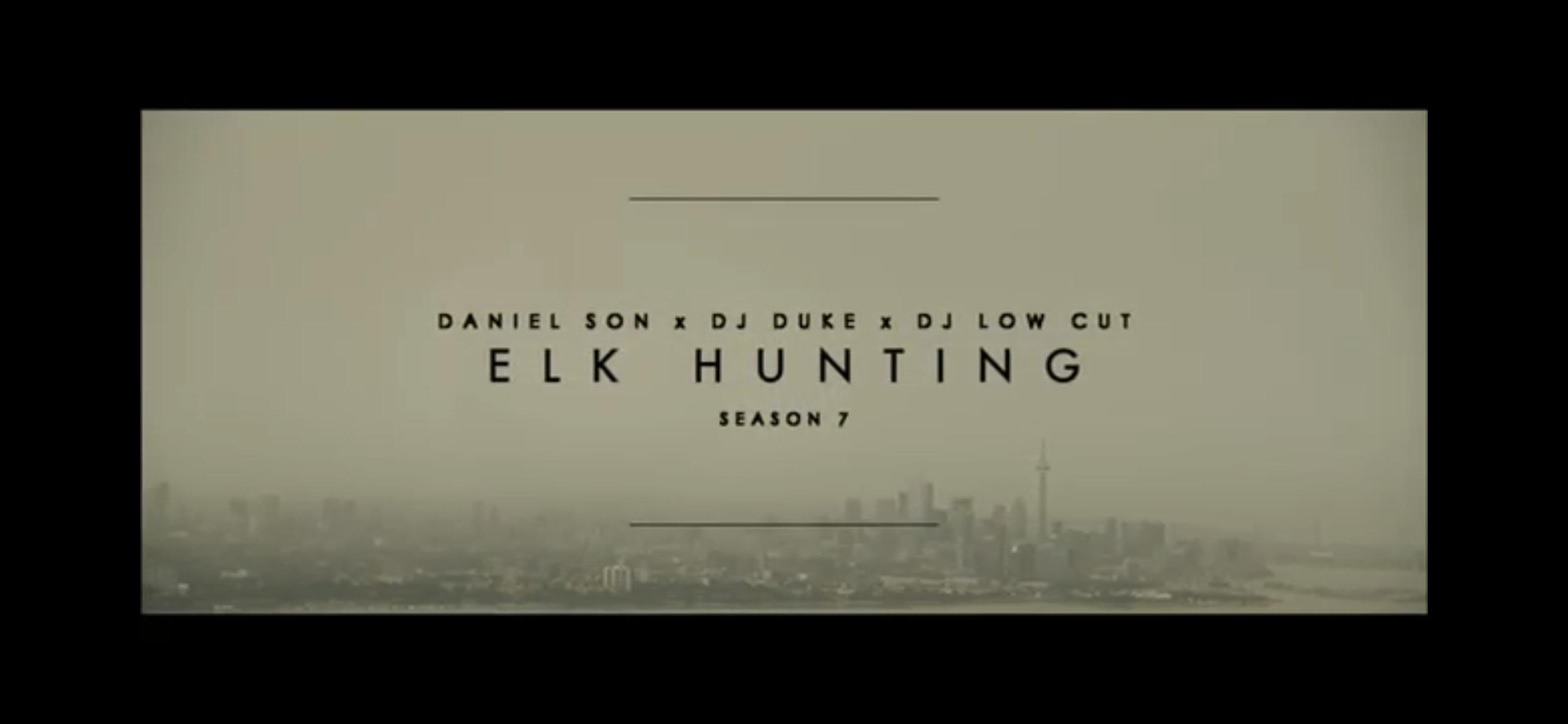Daniel Son x DJ Duke x DJ Low Cut - Elk Hunting (Prod. by DJ Duke) (Official Video 2020)