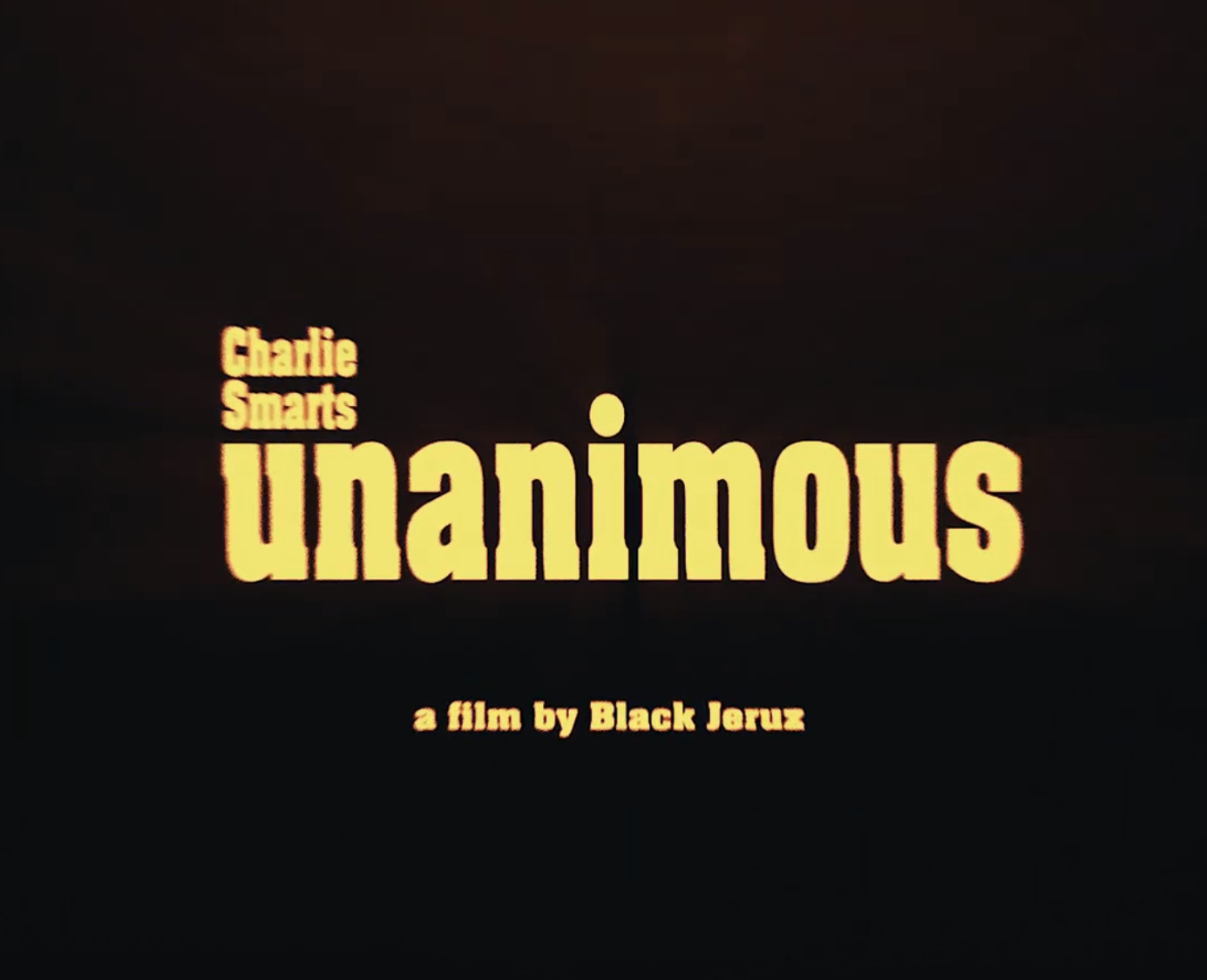 Charlie Smarts - Unanimous | VIDEO
