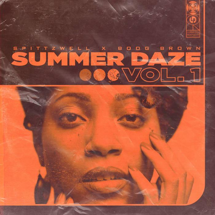 Spittzwell x Boog Brown - Summer Daze Vol. 1