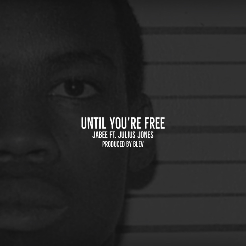 "Jabee ""Until You're Free"" feat. Julius Jones"