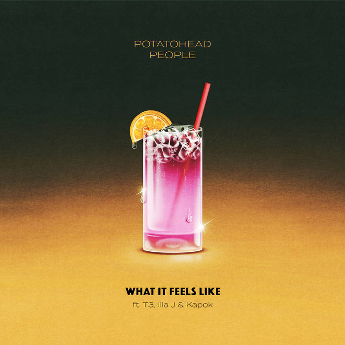 Potatohead People - What It Feels Like feat. T3, Illa J & Kapok