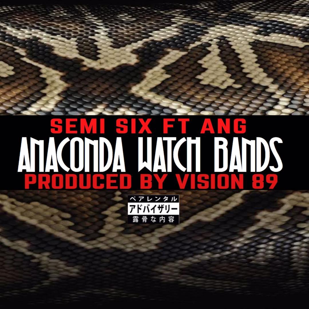 SEMI SIX - Anaconda Watch Bands feat. Ang (prod.by Vision 89)