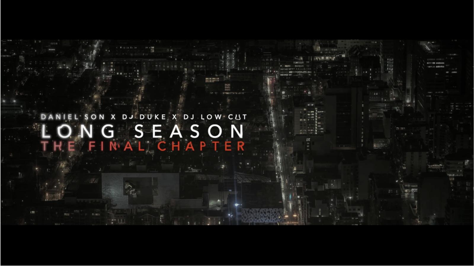 "Daniel Son x Dj Duke x Dj Low Cut ""Long Season"" (Prod Dj Low Cut) | Video"