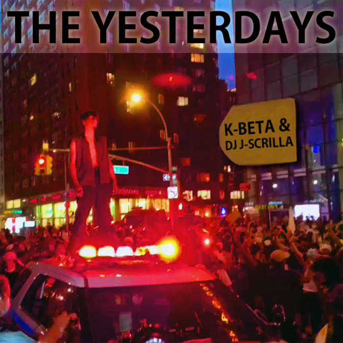 "K-Beta & DJ J-Scrilla ""The Yesterdays"" Official Music Video"
