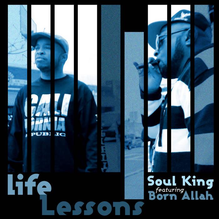 Soul King - Life Lessons feat. Born Allah