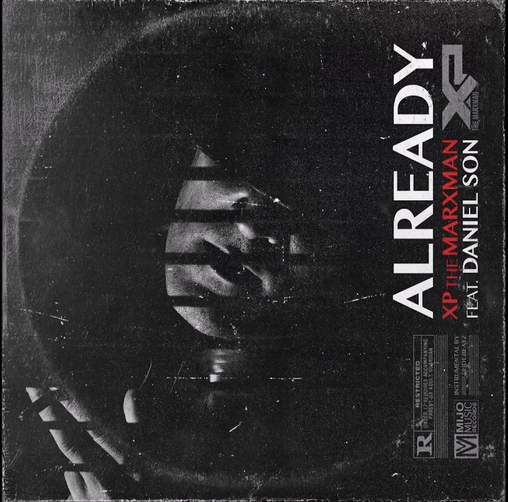 "XP The Marxman ""Already"" feat. Daniel Son"
