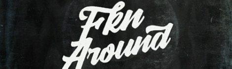 Phony Ppl - Fkn Around Remiexes