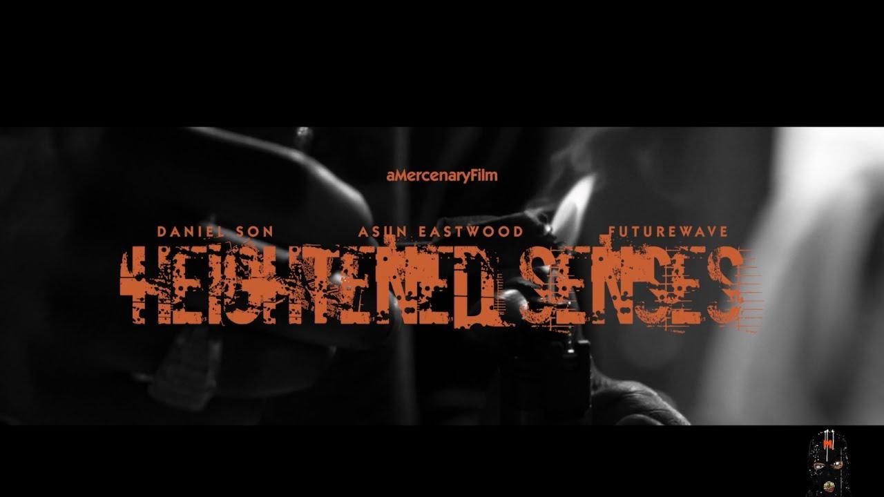 Daniel Son x Asun Eastwood x Futurewave - Heightened Senses |#aMercenaryFilm [4K]