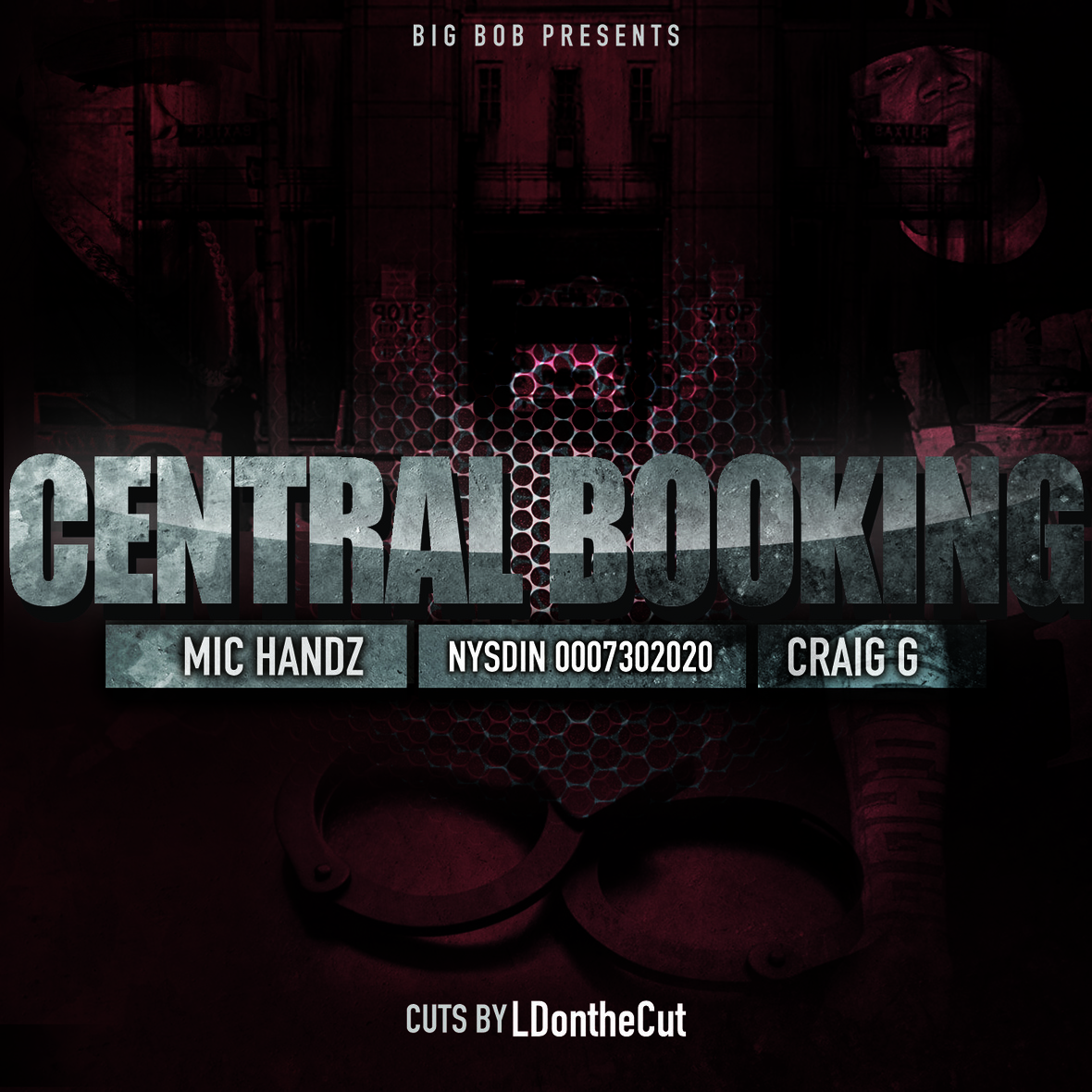 BIGBOB - Central Booking feat. Craig G, Mic Handz & LDontheCut Prod by BigBobt