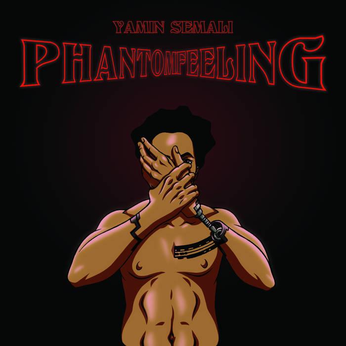 Yamin Semali - Phantom Feeling | Album